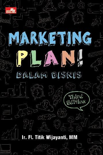 Buku Digital Marketing Plan! dalam Bisnis (Third Edition) oleh Ir. Fl. Titik Wijayanti, MM