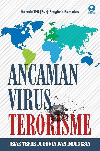Buku Digital Ancaman Virus Terorisme: Jejak Teror di Dunia dan Indonesia oleh Marsda TNI (Pur) Prayitno Ramelan