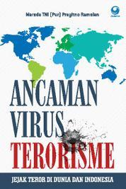 Cover Ancaman Virus Terorisme: Jejak Teror di Dunia dan Indonesia oleh