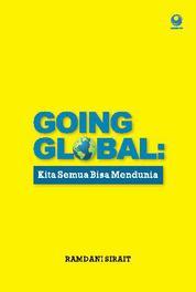 Cover Going Global: Kita Semua Bisa Mendunia oleh
