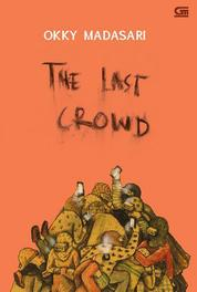 The Last Crowd *Edisi Bahasa Inggris dari Kerumunan Terakhir by Okky Madasari Cover