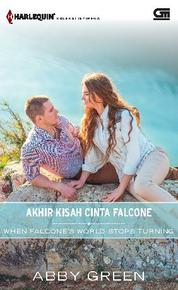 Harlequin Koleksi Istimewa: Akhir Kisah Cinta Falcone (When Falcone's Worlds Stop Turning) by Cover