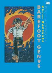 Cover Barefoot Gen Jilid#6: Menulis Tentang Kebenaran oleh