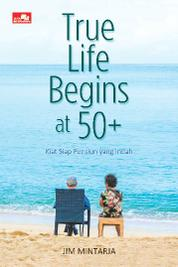 True Life Begins at 50+ by Cover