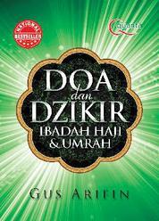 Cover Doa dan Dzikir: Ibadah Haji dan Umrah (Edisi Revisi) oleh Agus Arifin