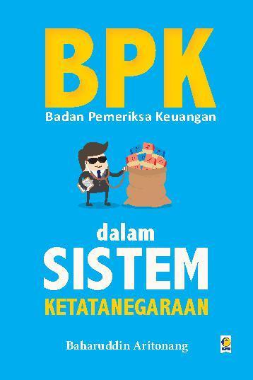 Buku Digital Badan Pemeriksa Keuangan dalam Sistem Ketatanegaraan oleh Baharuddin Aritonang