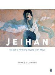 Jeihan: Maestro Ambang Nyata dan Maya by Cover