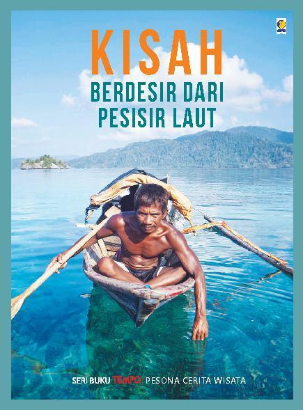 Buku Digital Seri TEMPO: Kisah Berdesir dari Pesisir Laut oleh Tim BUKU TEMPO