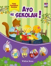 Cover Fabel Pendidikan Karakter : Ayo ke Sekolah oleh