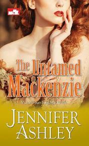 Cover HR: The Untamed Mackenzie; Menjinakkan Sang Mackenzie oleh Jennifer Ashley