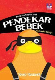 Kumpulan Cerpen Anak : Pendekar bebek dan cerita Lainnya by Yosep Rustandi Cover