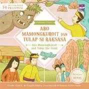 Cover Seri Cerita Rakyat 34 Provinsi : Abo Mamongkuroit dan Tulap Raksasa (Billingual book) oleh