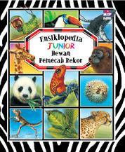 Cover Ensiklopedia Junior : Hewan Pemecah Rekor oleh