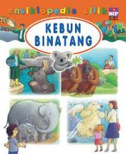 Cover Ensiklopedia Cilik : Kebun Binatang oleh