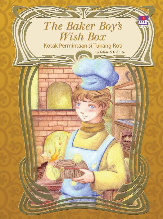 Buku Digital The Baker Boy's Wish Box (bilingual Book) oleh Arleen A.