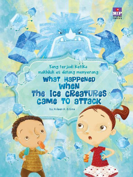Buku Digital What Happened When The Ice Creatures Came to Attack oleh Arleen A.