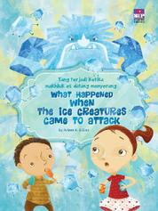 Cover What Happened When The Ice Creatures Came to Attack oleh