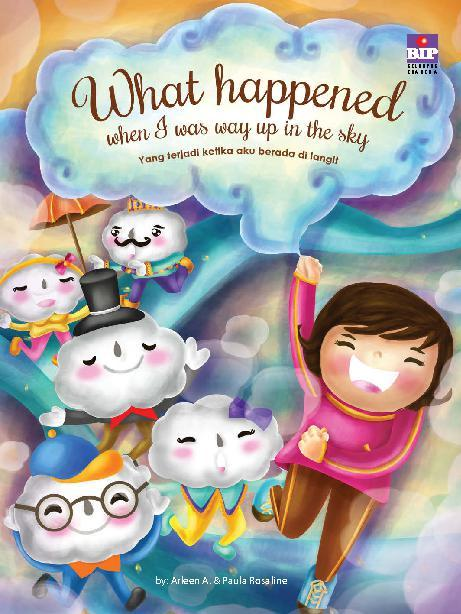 Buku Digital What Happened When I Was Way up in The Sky oleh Arleen A.