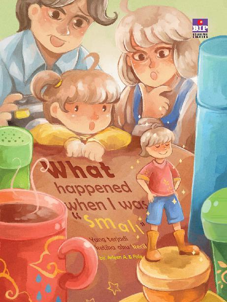 Buku Digital What Happened When I Was Small oleh Arleen A.