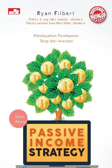 Passive Income Strategy - Edisi Revisi by Ryan Filbert Wijaya, S.Sn, ME. Digital Book