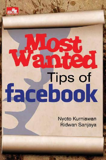 MOST WANTED TIPS OF FACEBOOK by Nyoto Kurniawan Digital Book
