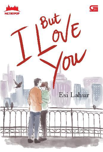 Buku Digital MetroPop: But I Love You oleh Esi Lahur