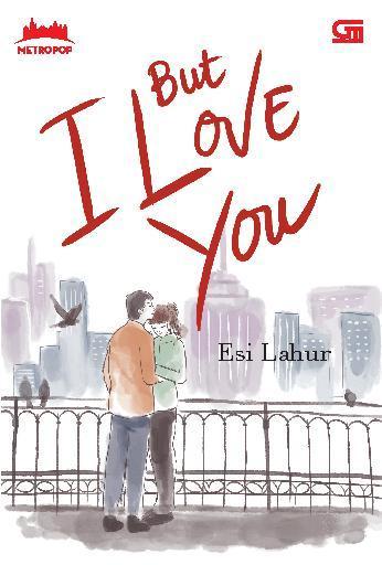 Buku Digital MetroPop: But I Love You oleh Esi Lahur