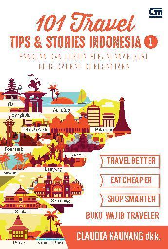 Buku Digital 101 Travel Tips & Stories: Indonesia 1 oleh Claudia Kaunang