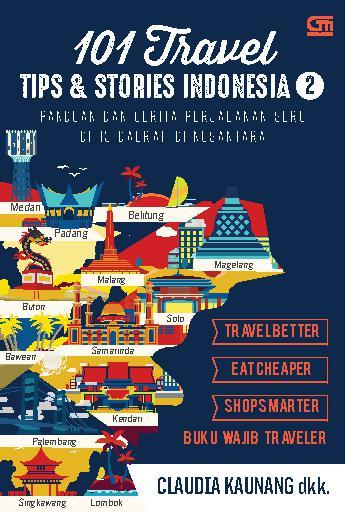 101 Travel Tips & Stories: Indonesia 2 by Claudia Kaunang Digital Book
