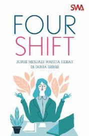 Cover FOUR SHIFT Jurus Menjadi Wanita Hebat di Dunia Bisnis oleh