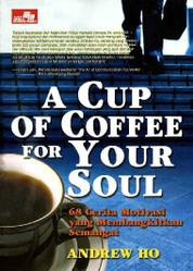Cover A Cup of Coffee for Your Soul oleh