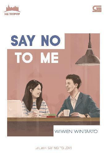 Buku Digital MetroPop: Say No To Me oleh Wiwien Wintarto