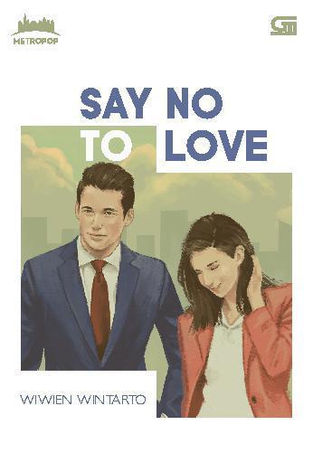 Buku Digital MetroPop: Say No to Love *Cetak ulang cover baru oleh Wiwien Wintarto