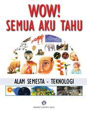 Wow! Semua Aku Tahu: Alam Semesta - Teknologi by Michael Andin Cover