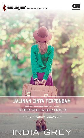 Buku Digital Harlequin Koleksi Istimewa: Jalinan Cinta Terpendam (In Bed with a Stranger) oleh India Grey