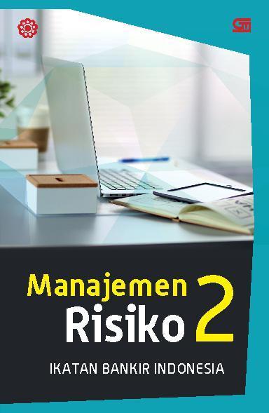Buku Digital Manajemen Risiko 2 (Cover Baru) oleh Ikatan Bankir Indonesia