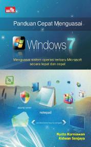 PANDUAN CEPAT MENGUASAI WINDOWS 7 by Ridwan Sanjaya Cover