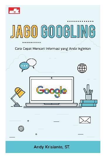 Buku Digital Jago Googling oleh Andy Krisianto, ST.