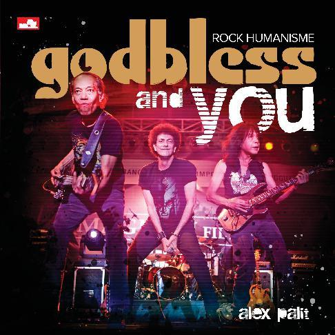 Buku Digital God Bless and You - Rock Humanisme oleh Alex Palit