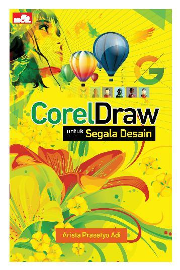 Buku Digital CorelDraw untuk Segala Desain oleh Arista Prasetyo Adi