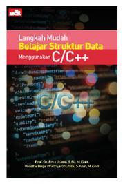 Cover Langkah Mudah Belajar Struktur Data Menggunakan C/C++ oleh