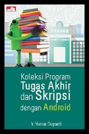 Cover Koleksi Program Tugas Akhir dan Skripsi dengan Android oleh