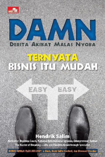 Buku Digital DAMN ternyata BISNIS ITU MUDAH - Derita Akibat Malas Nyoba oleh Hendrik Salim