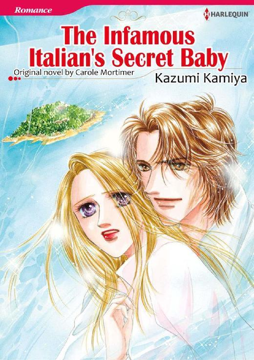 THE INFAMOUS ITALIANS SECRET BABY By Carole Mortimer Digital Book