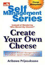 Cover Self Management Series: Create Your Own Cheese oleh