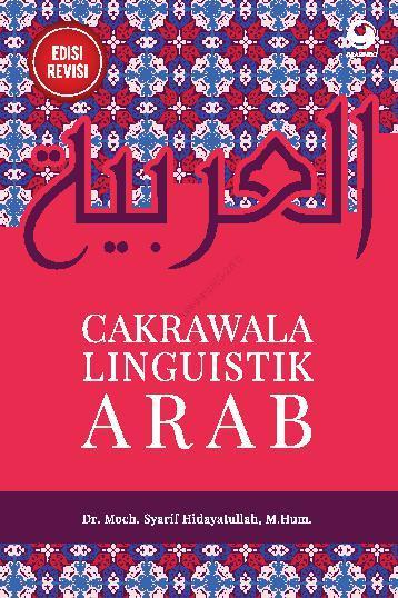 Buku Digital Cakrawala Linguistik Arab (Edisi Revisi) oleh Dr. Moch. Syarif Hidayatullah, Lc., M.Hum