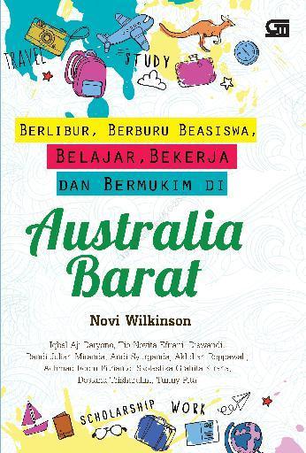 Buku Digital Berlibur, Beasiswa, Belajar, Bekerja dan Bermukim di Australia Barat oleh Novi Wilkinson