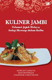 Cover Kuliner Jambi: Telusuri Jejak Melayu, Sedap Meresap oleh