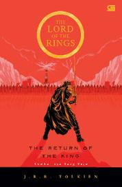 The Lord of The Rings: Kembalinya Sang Raja (The Return of The King) *Cetak ulang cover baru by Cover