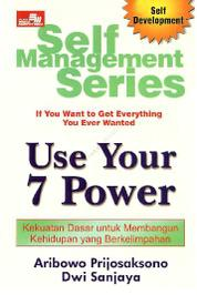 Self Management Series: Use Your 7 Power by Cover